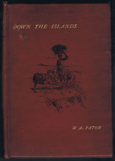 PATON William A. Down the islands. - A voyage to the Caribbees.