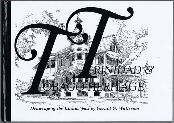 WATTERSON Gerald G. Trinidad & Tobago Heritage: Drawings of the Island