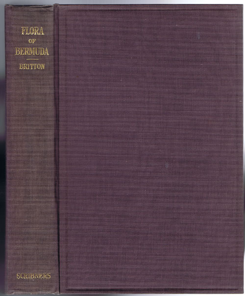 BRITTON N.L. Flora of Bermuda. - (Illustrated)
