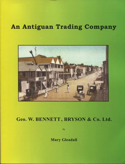 GLEADALL Mary An Antiguan Trading Company. - Geo. W. Bennett, Bryson & Co. Ltd.