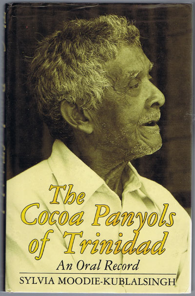 MOODIE-KUBLALSINGH Sylvia The Cocoa Panyols of Trinidad: An Oral Record.