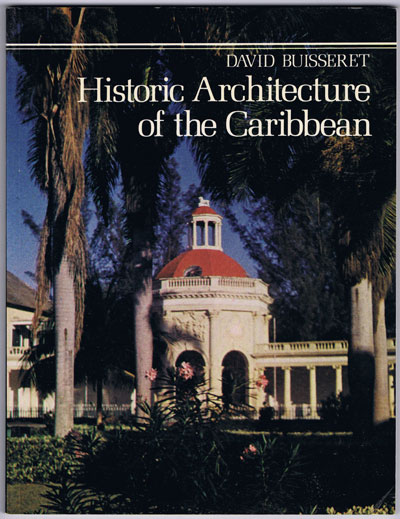 BUISSERET David Historic Architecture of the Caribbean.