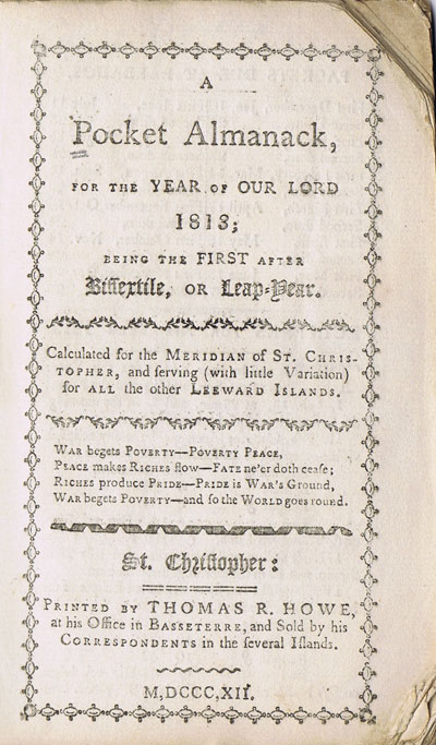 ST CHRISTOPHER An Almanack for the Year of Our Lord 1813 - Being the First after Bissextile or Leap Year.  Calculated for the Meridian of St Christopher:  and serving (with little variation), for all the other Leeward Islands.