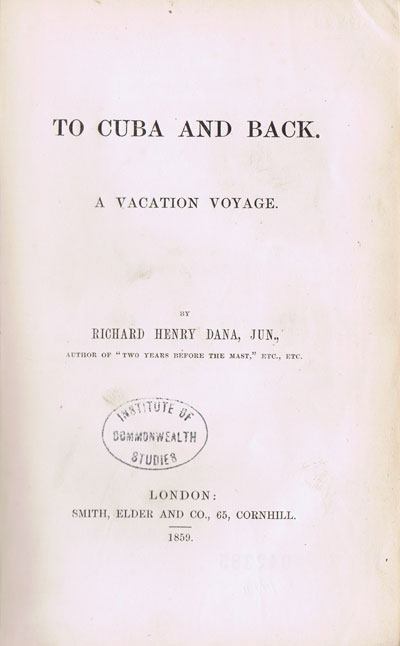 DANA Richard Henry To Cuba and back. - A vacation voyage.