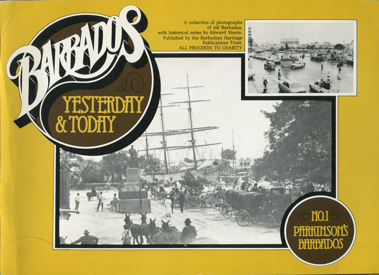 STOUTE Edward Barbados: Yesterday and Today: a Collection of Photographs of Old Barbados (Parkinson