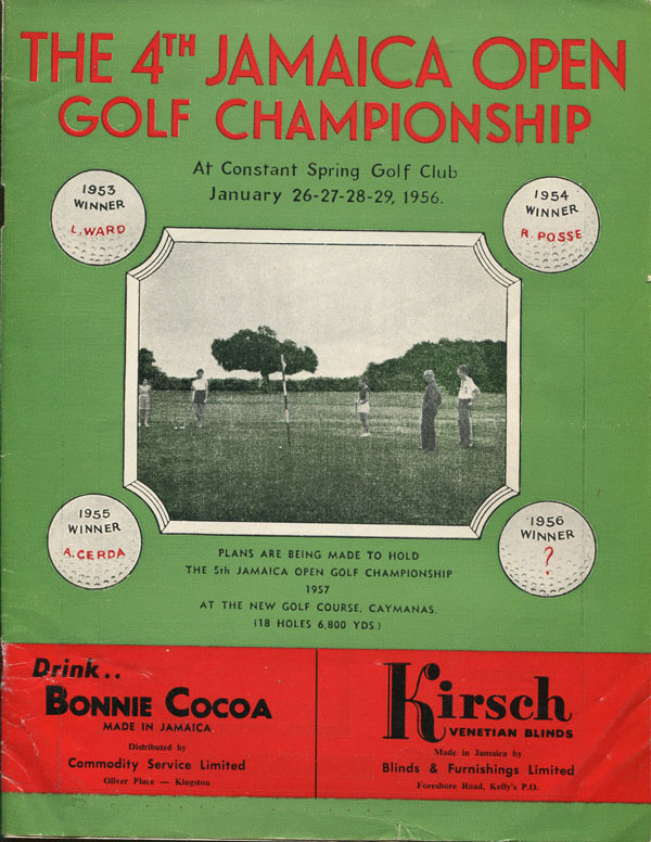 ANON 4th Jamaica Open Golf Championship at Constant Spring Golf Club January 26-27-28-29, 1956.
