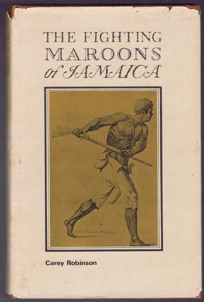 ROBINSON Carey The fighting maroons of Jamaica.