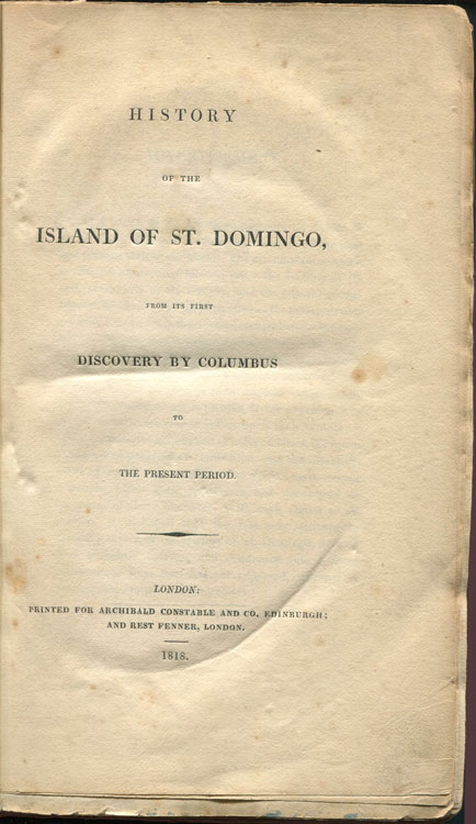 BASKETT Sir James History of the Island of St. Domingo From its First Discovery By Columbus to the Present Period.