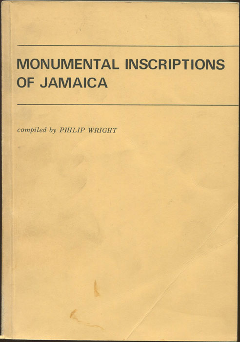 WRIGHT Philip Monumental Inscriptions of Jamaica.
