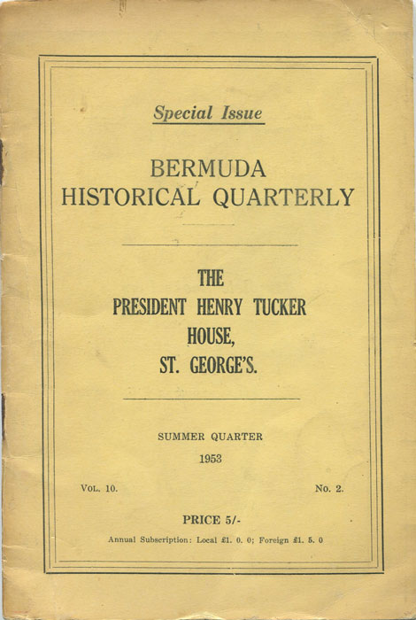 BERMUDA HISTORICAL QUARTERLY The President Henry Tucker House, St George