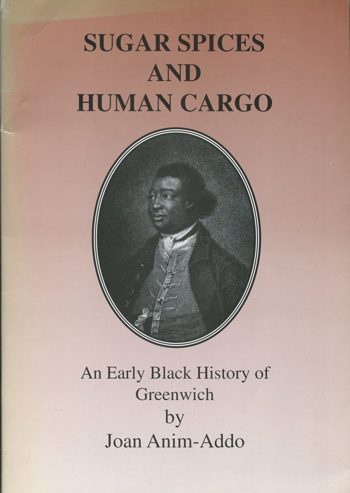ANIM-ADD0 Joan Sugar, Spices and Human Cargo. - An early black history of Greenwich.