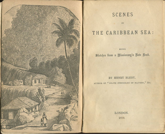 BLEBY Henry Scenes in the Caribbean Sea:  being sketches from a missionary
