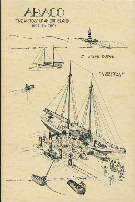 DODGE Steve Abaco, The History of an Out Island and Its Cays
