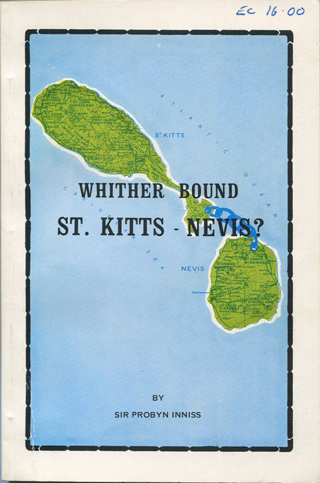 INNISS Sir Probyn Whither bound St. Kitts-Nevis?