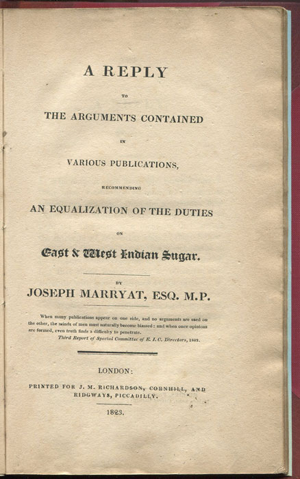 MARRYAT Joseph A Reply to the Arguments contained in various publications, recommending an equalization of the duties on East & West Indian Sugar.