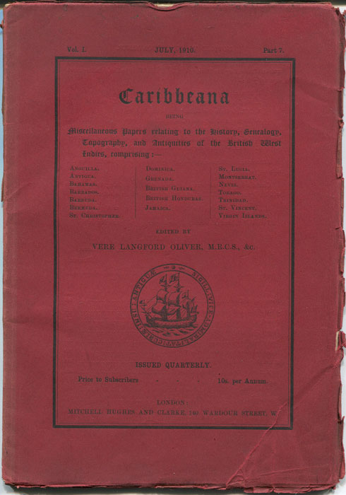 OLIVER Vere Langford Caribbeana. Vol. 1 Part 7. - Being miscellaneous papers relating to the history, genealogy, topography and antiquities of the British West Indies.