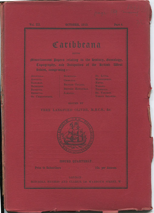 OLIVER Vere Langford Caribbeana. Vol. III Part 4. - Being miscellaneous papers relating to the history, genealogy, topography and antiquities of the British West Indies.