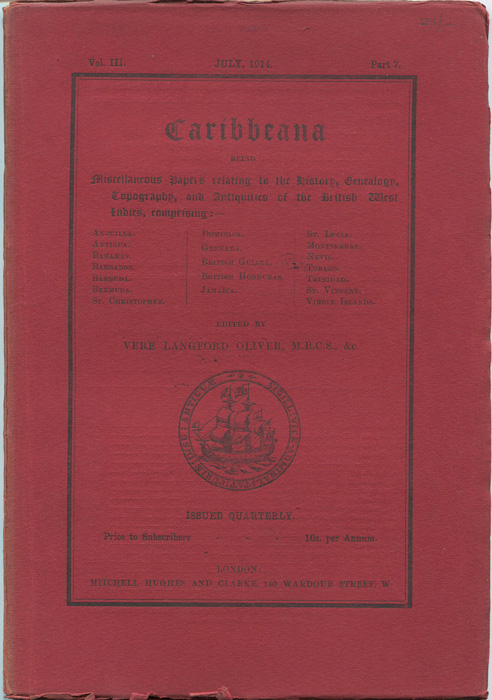 OLIVER Vere Langford Caribbeana. Vol. III Part 7. - Being miscellaneous papers relating to the history, genealogy, topography and antiquities of the British West Indies.