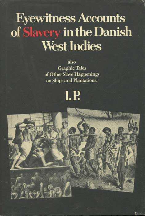 PAIEWONSKY Isidor Eyewitness Accounts of Slavery in the Danish West Indies