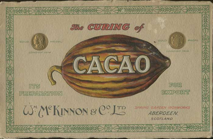 MC KINNON Wm. The Curing of Cacao. Its preparation for Export.