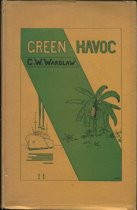 WARDLAW C.W. Green havoc. - In the lands of the Caribbean.