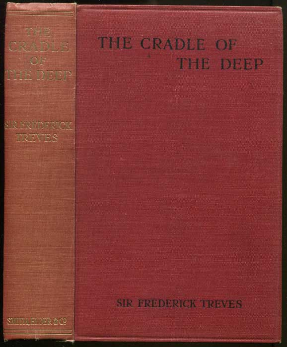 TREVES Sir Frederick The Cradle of the Deep. - An account of a voyage to the West Indies.