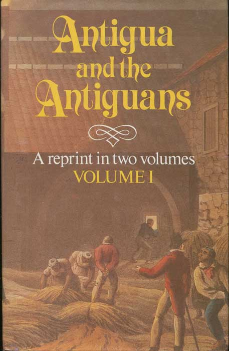 LANAGHAN Mrs Antigua and the Antiguans: - a full account of the colony and its inhabitants.