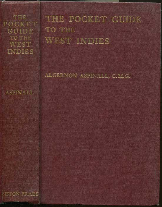 ASPINALL Algernon E. The pocket guide to the West Indies.