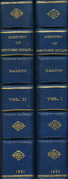 DALTON Henry G. The history of British Guiana - A general description of the colony;  a narrative of some of the principal events from the earliest period of its discovery to the present time;  together with an account of its climate, geology, staple products and natural history