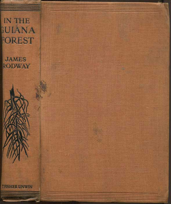 RODWAY James In the Guiana Forest; Studies of Nature in Relation to the Struggle for Life