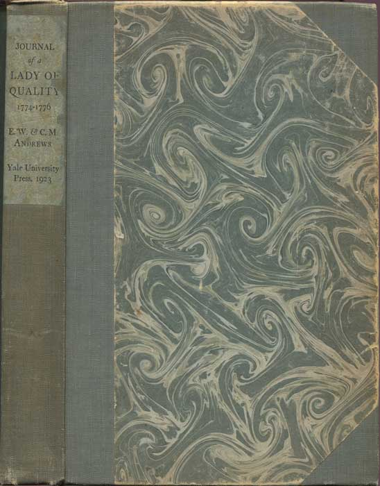ANDREWS Evangeline Walker Journal of a Lady of Quality; Being the Narrative of a Journey from Scotland to the West Indies, North Carolina, and Portugal, in the Years 1774 to 1776