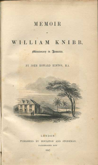 HINTON John Howard Memoir of William Knibb, Missionary in Jamaica