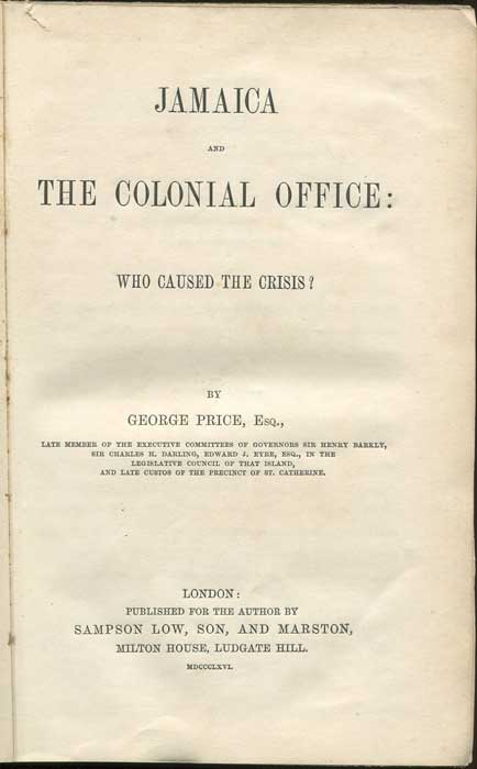 PRICE George Jamaica and the Colonial Office: Who Caused the Crisis?