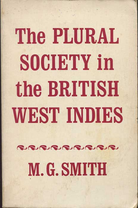 SMITH M.G. The Plural Society in the British West Indies