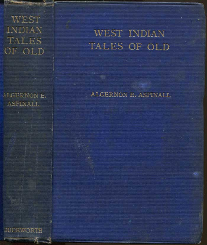 ASPINALL Algernon E. West Indian Tales of Old