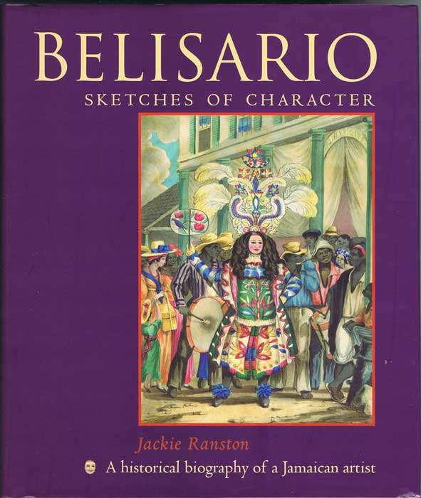 RANSTON Jackie Belisario: Sketches of Character - A Historical biography of a Jamaican artist