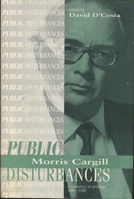CARGILL Morris Public Disturbances: A Collection of Writings 1986-1996