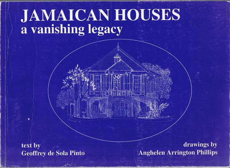 PINTO Geoffrey de Sola Jamaican Houses: A Vanishing Legacy