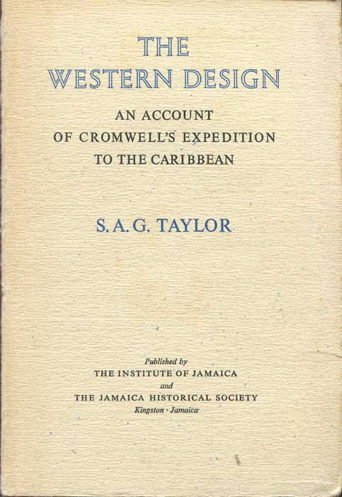 TAYLOR Stanley A.G. The Western design: An account of Cromwell