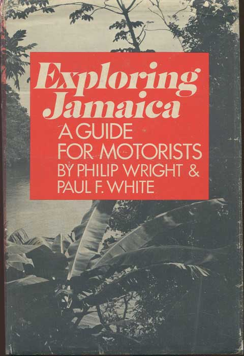 WRIGHT Philip Exploring Jamaica. A guide for motorists