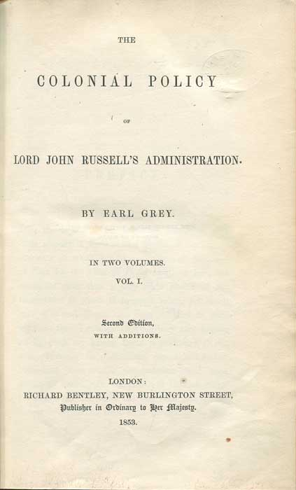 GREY Earl The Colonial Policy of Lord John Russell