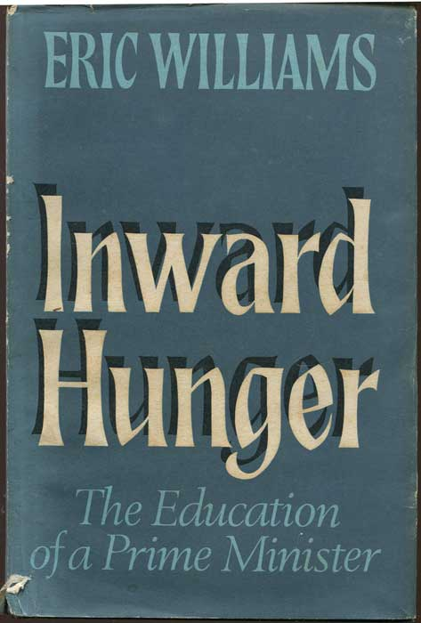 WILLIAMS Eric Inward Hunger. - The education of a Prime Minister.