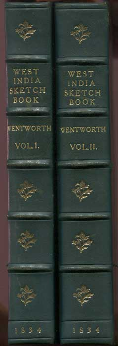 WENTWORTH Trelawney The West India Sketch book