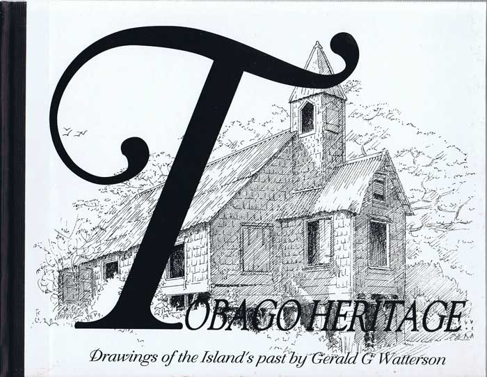 WATTERSON Gerald G. Tobago Heritage: Drawings of the Island