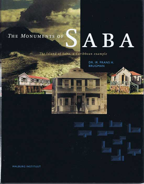 BRUGMAN Dr Ir. Frans H. The Monuments of Saba