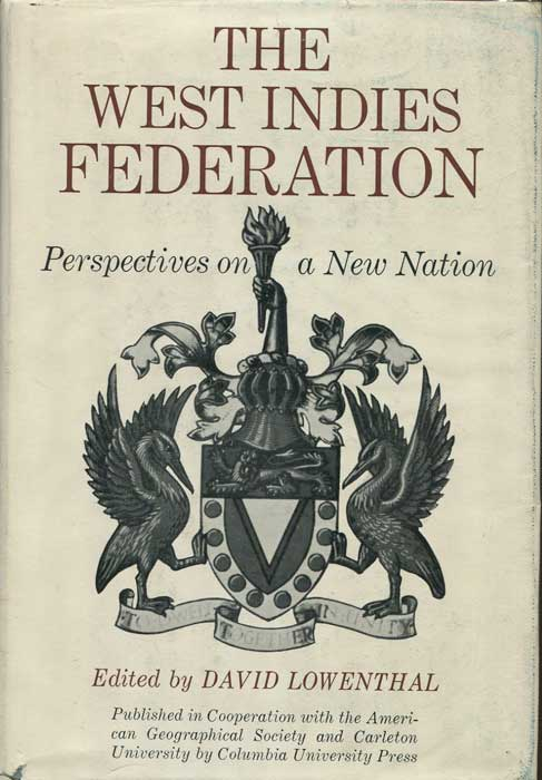 LOWENTHAL David The West Indies Federation: Perspectives on a New Nation (American Geographical Society)