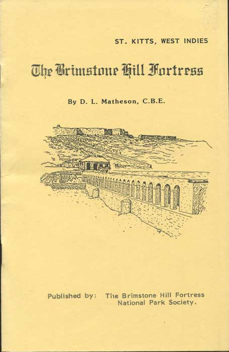 MATHESON D.L. The Brimstone Hill Fortress. Brief History and story of the development of a restoration soceity to Natiional Park status - 1965-1987