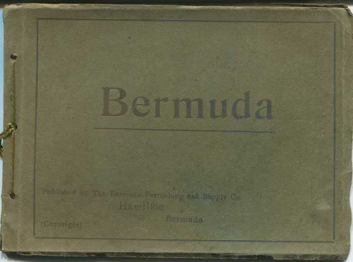 BUSHELL John J. A little story about Bermuda. - Written for those who desire a brief and accurate narrative.