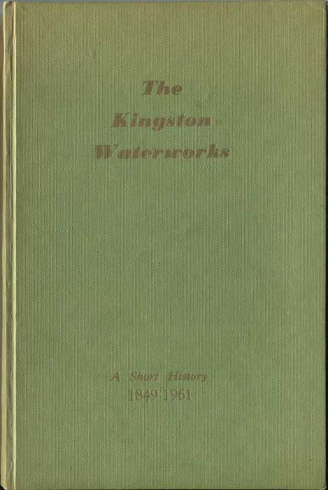 KIRKPATRICK W. A short history of over one hundred years of the public water supply in the Kingston and Liguanea area 1849-1961