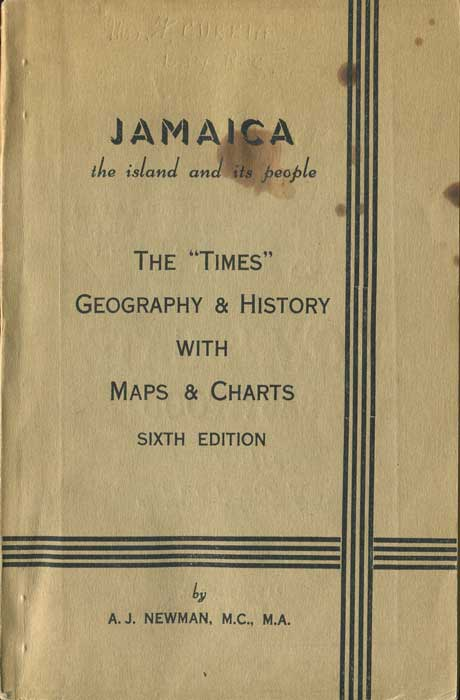 NEWMAN A.J. The Times Geography & History Of Jamaica With Maps & Charts: The Island and Its People